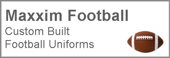 MAXXIM SPORTS FOOTBALL CUSTOM UNIFORMS